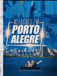 Milagres em Porto Alegre - Ap. Silvio Ribeiro