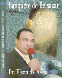 Banquete de Belsazar - Pastor Elson de Assis