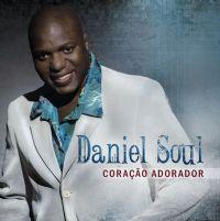 Coração Adorador - Daniel Soul