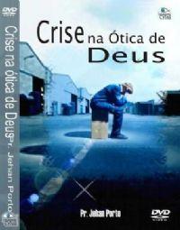Crise na ótica de Deus - Pastor Jehan Porto