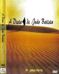 A Dieta de Jo�o Batista - Pastor Jehan Porto
