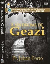 A S�ndrome de Geazi - Pastor Jehan Porto - GMUH - 2008