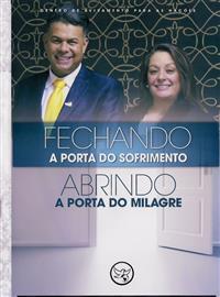 Fechando a porta do sofrimento e abrindo a porta do milagre Ap. Silvio