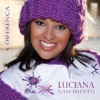 A Diferen�a - Luciana Nascimento