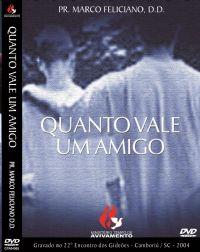 Quanto Vale um Amigo - Pastor Marco Feliciano - GMUH 2004