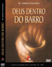 Deus dentro do Barro - Pastor Marco Feliciano
