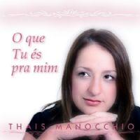 O que Tu �s pra mim - Thais Manocchio