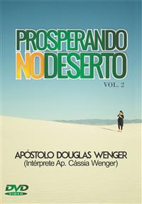 Prosperando no Deserto Vol. 2 - Ap. Douglas Wenger