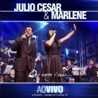 Que Amor � Esse - Ao Vivo - Julio Cesar e Marlene