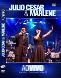 Que Amor é Esse - Julio Cesar e Marlene - DVD ao vivo