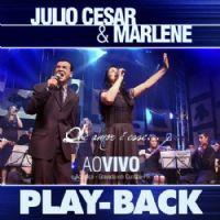 Que Amor é Esse - Ao Vivo - Julio Cesar e Marlene - Play Back