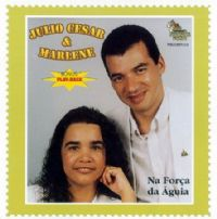 Na For�a da �guia - Julio Cesar e Marlene