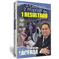 2 Caravanas, 2 Prop�sitos e 1 Resultado - Pastor Cleverson Lacerda