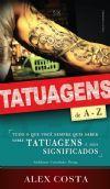 1ª Ed. Tatuagens de A-Z - Pastor Alex Costa - Vidas Marcadas - Pocket